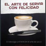 Adquiera El Arte de Servir con Felicidad en Amazon